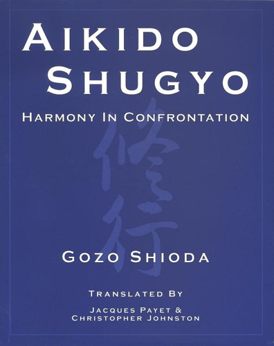 Aikido Shugyo by Gozo Shioda